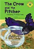 Crow and the Pitcher A Retelling of Aesop's Fable