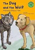 Dog and the Wolf A Retelling of Aesop's Fable