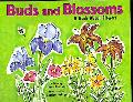 Buds and Blossoms A Book About Flowers