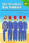 The Steadfast Tin Soldier A Retelling of the Hans Christian Andersen Fairy Tale