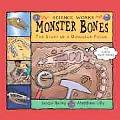 Monster Bones The Story of a Dinosaur Fossil