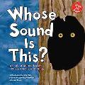Whose Sound Is This? A Look at Animal Noises-Chirps, Clicks, and Hoots