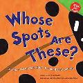 Whose Spots Are These? A Look at Animal Markings-Round, Bright, and Big