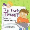 Is That True? Kids Talk About Honesty