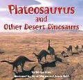 Plateosaurus and Other Desert Dinosaurs