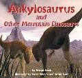Ankylosaurus and Other Mountain Dinosaurs