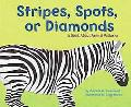 Stripes, Spots, Or Diamonds A Book About Animal Patterns