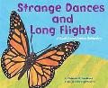 Strange Dances And Long Flights A Book About Animal Behaviors