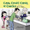 Cash, Credit Cards, Or Checks A Book About Payment Methods