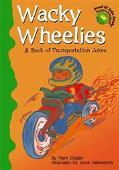 Wacky Wheelies A Book of Transportation Jokes