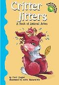 Critter Jitters A Book of Animal Jokes