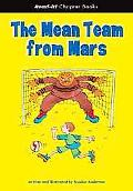 Mean Team from Mars