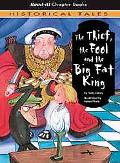 Thief, The Fool And the Big Fat King