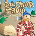 Cut, Chop, And Stop A Book About Wedges