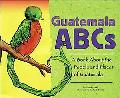 Guatemala ABCs A Book About the People And Places of Guatemala
