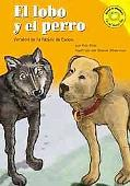 Lobo Y El Perro/the Dog And the Wolf Version De La Fabula De Esopo /a Retelling of Aesop's F...