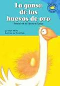 La Gansa De Los Huevos De Oro/the Goose That Laid the Golden Egg Version De La Fabula De Eso...