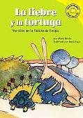 La Liebre Y La Tortuga/the Tortoise And the Hare Version De La Fabula De Esopo /a Retelling ...