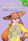 La Pistolera Annie Oakley/ Annie Oakley, Sharp Shooter