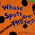 Whose Spots Are These? A Look at Animal Markings - Round, Bright, and Big
