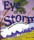 Eye of the Storm A Book About Hurricanes