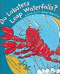 Do Lobsters Leap Waterfalls? A Book About Animal Migration