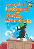 Laughing Letters And Nutty Numerals A Book of Jokes About Abcs And 123s
