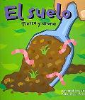 Suelo/ Dirt Tierra Y Arena/ the Scoop on Soil
