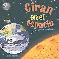 Giran En El Espacio / They Spin in Space Un Libro Sobre Los Planetas / a Book About the Planets