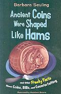 Ancient Coins Were Shaped Like Hams