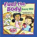 Fuel the Body: Eating Well