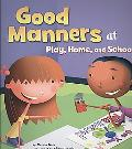 Good Manners: At Play, Home, and School