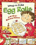 Wrap-n-bake Egg Rolls: And Other Chinese Dishes (Kids Dish)