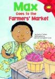 Max Goes to the Farmers' Market (Read-It! Readers: The Life of Max)