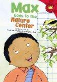 Max Goes to the Nature Center (Read-It! Readers: The Life of Max)