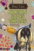 Norton Saves the Day (Pony Tales)