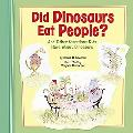 Did Dinosaurs Eat People?: And Other Questions Kids Have About Dinosaurs (Kids' Questions)