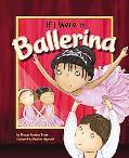 If I Were a Ballerina (Dream Big!)