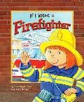 If I Were a Firefighter (Dream Big!)