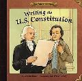 Writing the U.s. Constitution (Our American Story)