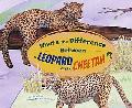 What's the Difference Between a Leopard and a Cheetah? (What's the Difference?)