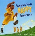 Everyone Feels Happy Sometimes (Everyone Has Feelings)
