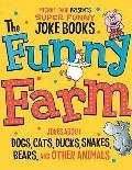 Funny Farm : Jokes about Dogs, Cats, Ducks, Snakes, Bears, and Other Animals
