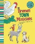 Bremen Town Musicians : A Retelling of the Grimm's Fairy Tale