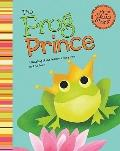 Frog Prince : A Retelling of the Grimm's Fairy Tale
