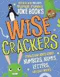 Wise Crackers : Riddles and Jokes about Numbers, Names, Letters, and Silly Words