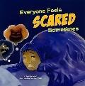 Everyone Feels Scared Sometimes (Everyone Has Feelings)