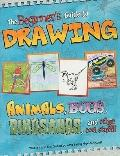 Beginner's Guide to Drawing: Animals, Bugs, Dinosaurs, and other cool stuff!! (Sketch It!)