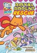 Royal Rodent Rescue (Dc Super-Pets)