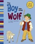 Boy Who Cried Wolf : A Retelling of Aesop's Fable